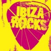 Ibiza Rocks Line Up & Latest Info